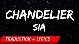 getlinkyoutube.com-Sia - Chandelier (Traduction française + Lyrics)