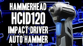 getlinkyoutube.com-Hammerhead HCID120 Impact Driver / Auto Hammer