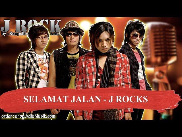 SELAMAT JALAN - J ROCKS Karaoke