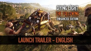 Dying Light: The Following Enhanced Edition - Megjelenés Trailer