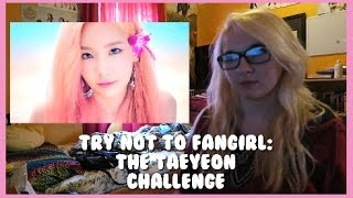 getlinkyoutube.com-TAEYEON: TRY NOT TO FANGIRL CHALLENGE!