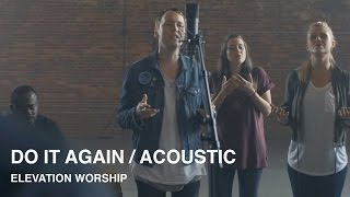 Do It Again (Acoustic) - Elevation Worship
