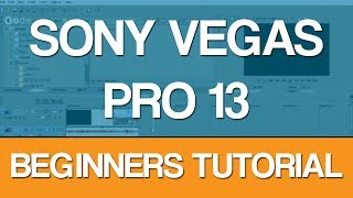 getlinkyoutube.com-Sony Vegas Pro 13 - Beginners Tutorial