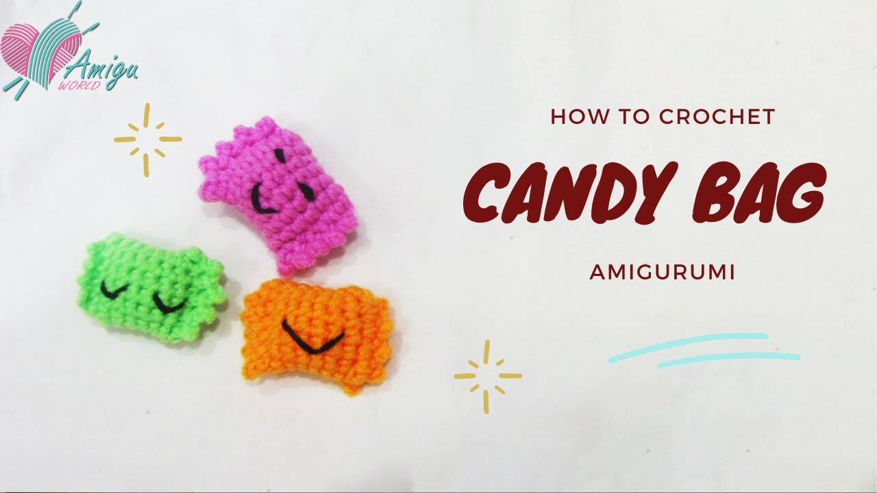 Free Pattern – How to crochet CANDY BAG amigurumi