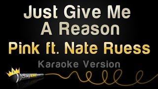 getlinkyoutube.com-Pink ft. Nate Ruess - Just Give Me A Reason (Karaoke Version)