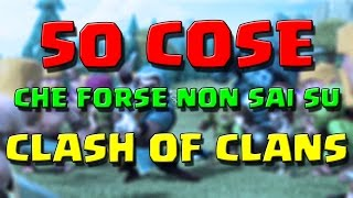 getlinkyoutube.com-50 COSE CHE NON SAI SU CLASH OF CLANS (FORSE)