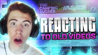 REACTING TO OLD VIDEOS! ( TheCampingRusher 600 000 Subscriber Special )