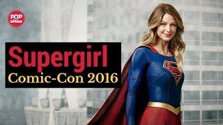 SDCC 2016: Melissa Benoist de Supergirl