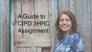 A guide to CIPD 3HRC assignment