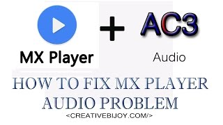 How to Support AC3 Audio in MX Player // Fix MX Player Audio Problem [Hindi]