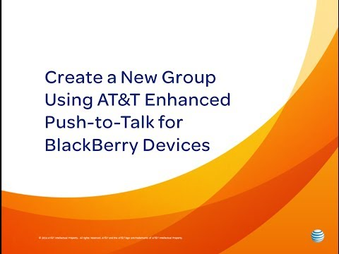 Create a New Group Using AT&T Enhanced Push-to-Talk for BlackBerry Devices: How To Video