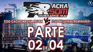 getlinkyoutube.com-7º RACHA DE SOM DE IMPERATRIZ MA - F250 CACHORRONA TRUCK VS F250 NEGONA TREMINHÃO (PARTE 02/04) #YW