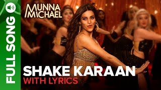 Shake Karaan – Full Song with lyrics | Munna Michael | Nidhhi Agerwal | Meet Bros Ft. Kanika Kapoor