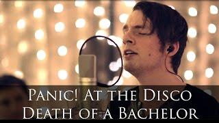 getlinkyoutube.com-Panic! At The Disco - Death of a Bachelor (cover)