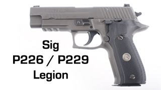 getlinkyoutube.com-Sig Sauer P226 / P229 Legion 9mm Overview and Comparison