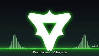 Daaru Badnaam(Kamal Kahlon & Param Singh) vs Magenta Riddim(DJ Snake) (Remix)