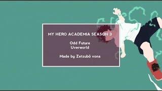 MY HERO ACADEMIA SEASON 3 OPENING 1 EXTENDED VERSION - ODD FUTURE [UVERWORLD] - Rōmaji/English. width=