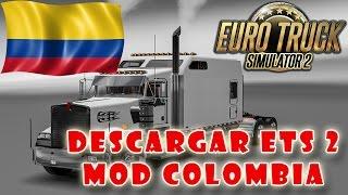 getlinkyoutube.com-Como Descargar e Instalar Euro Truck Simulator 2 - Mod COLOMBIA 1.22.0.4