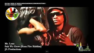 Mr. Lexx - Suh We Grow (Rum Fire Riddim)