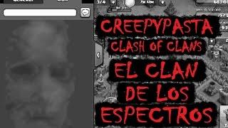 getlinkyoutube.com-CREEPYPASTA - CLASH OF CLANS: EL CLAN DE LOS ESPECTROS