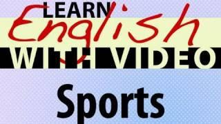 getlinkyoutube.com-Learn English with Video - Sports