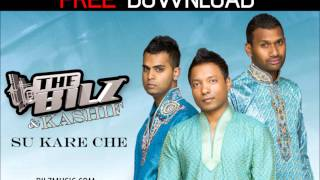 The Bilz & Kashif - Su Kare Che (Free Download)