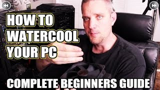 getlinkyoutube.com-The Complete Beginners How Guide Watercool your PC
