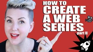 How to Create a Web Series | Truly Social With Tara