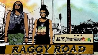 Notis - Raggy Road