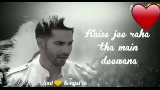Humsafar || WhatsApp status lyrics video song || Badrinath Ki Dulhania 2017