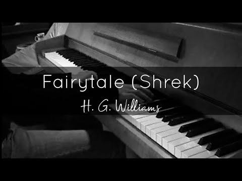 Fairytale (from Shrek, by H.G. Williams) on piano