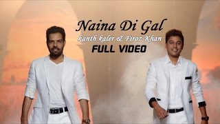 getlinkyoutube.com-Kanth Kaler & Firoz Khan - Naina Di Gal  | Latest Punjabi Song 2015