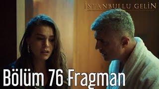 İstanbullu Gelin 76. Bölüm Fragmanı İstanbullu Gelin 76. Bölüm 15 Mart'a Star TV'de
