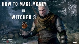 getlinkyoutube.com-How to make money in Witcher 3: Wild Hunt - White Orchard