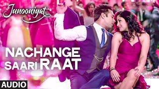 Nachange Saari Raat Full Song   JUNOONIYAT   Pulkit Samrat,Yami Gautam  T-Series