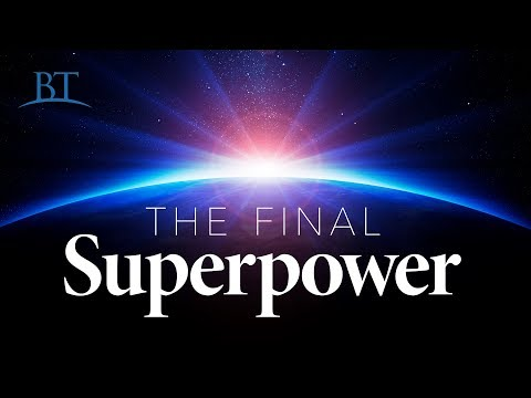 Beyond Today -- The Final Superpower