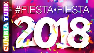 Fiesta Fiesta 2018   Enganchado Cumbia Tube