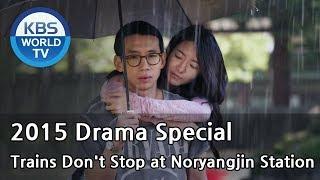Trains Don't Stop at Noryangjin Station | 노량진역에는 기차가 서지 않는다 (Drama Special / 2015.12.11)