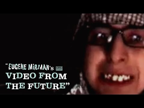Eugene Mirman - Video from the Future