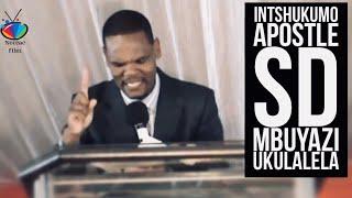INTSHUKUMO (Apostle SD Mbuyazi )Ukulalela