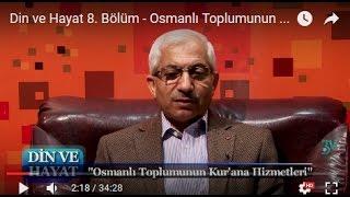 Din ve Hayat 8. Bölüm - Osmanlı Toplumunun Kur'an'a Hizmetleri