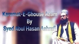 getlinkyoutube.com-Karamat-E-Ghouse Azam By Syed Abul Hasan Ashrafi