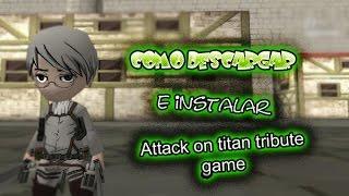 """getlinkyoutube.com-Como descargar e instalar """"Attack on titan Tribute game """" (Actualizado 2016)"""
