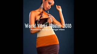 World Vibes Riddim Mix (Full) Feat. Vybz Kartel, Shaggy, Konshens, Alaine, (January 2018)