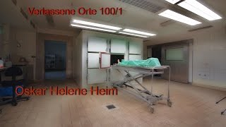 getlinkyoutube.com-Verlassene Orte Teil 100/1 - Oskar Helene Heim