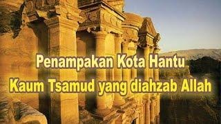 getlinkyoutube.com-Penampakan Kota Kaum Tsamud yang diahzab Allah bukti Keajaiban Allah di Dunia Nyata