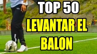 50 MANERAS DE LEVANTAR EL BALÓN COMO RONALDO - NEYMAR - RONALDINHO - ZLATAN / TIITANES