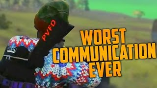 THE WORST COMMUNICATION EVER (H1Z1 King of the Kill)