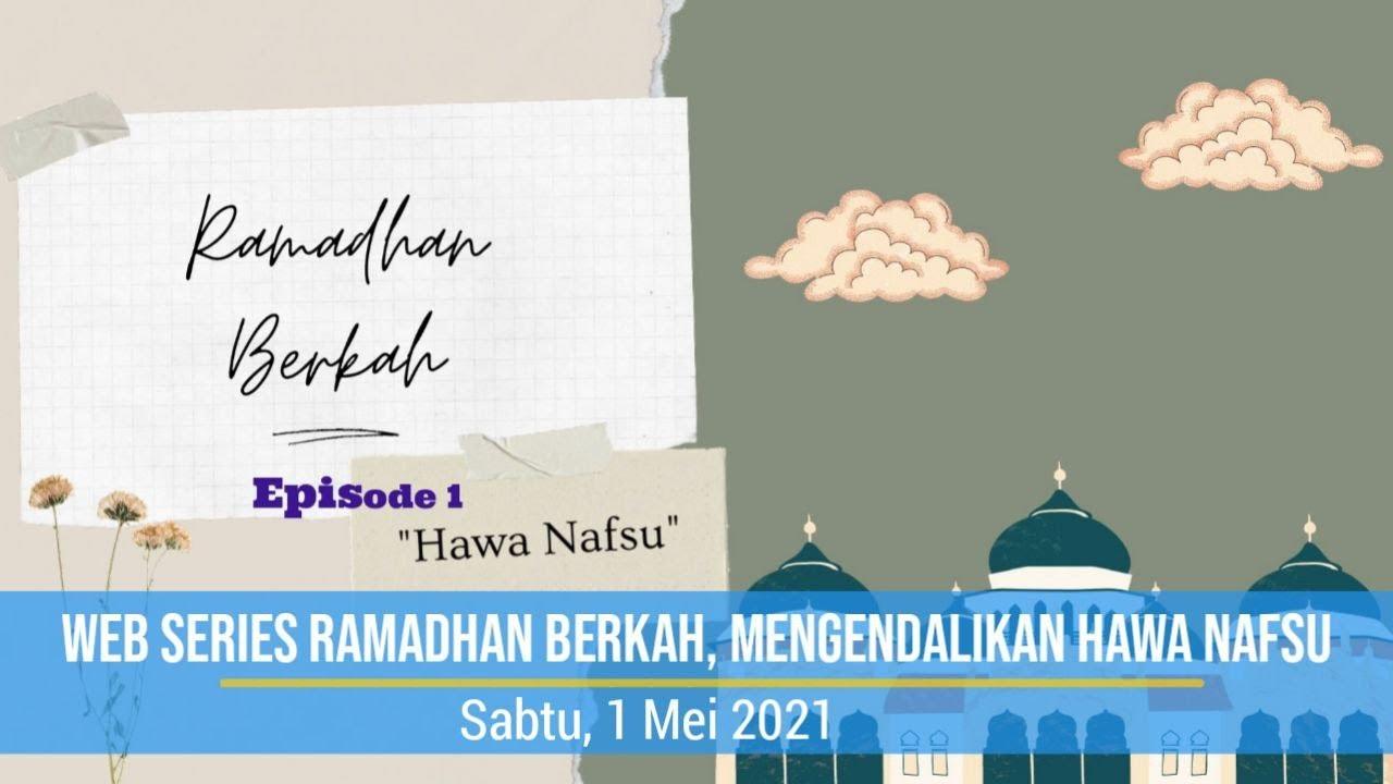 Web Series Ramadhan Berkah, Mengendalikan Hawa Nafsu (1)