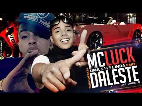 Mc Luck Part Mc Daleste - Uma Nave Linda - Música nova 2013 (Dj Jorgin) Lançamento 2013